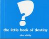 Image of book cover for Little book of destiny